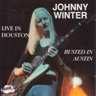 JOHNNY WINTER Live In Houston Busted In Austin album cover