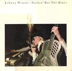 JOHNNY WINTER Nothin' But The Blues album cover