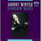 JOHNNY WINTER Scorchin' Blues album cover