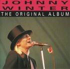 JOHNNY WINTER The Original Album album cover