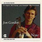JON GORDON Ask Me Now album cover