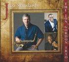 JON GORDON The Jon Gordon Trio : Jazz Standards album cover