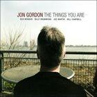 JON GORDON The Things You Are album cover