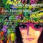 JON HENDRICKS ¡Salud! João Gilberto, Originator of the Bossa Nova album cover