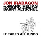 JON IRABAGON It Takes All Kinds album cover