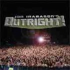 JON IRABAGON Jon Irabagon's Outright! album cover