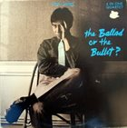 JON JANG The Ballad Or The Bullet album cover