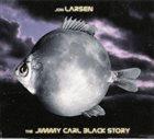 JON LARSEN The Jimmy Carl Black Story album cover