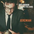 JON LUNDBOM Jon Lundbom & Big Five Chord: Jeremiah album cover