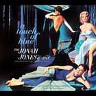 JONAH JONES The Jonah Jones Quartet : A Touch Of Blue / Styled By Jonah Jones album cover