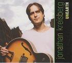 JONATHAN KREISBERG Mel Bay Presents: Jonathan Kreisberg - Unearth album cover