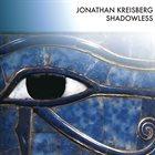 JONATHAN KREISBERG Shadowless album cover