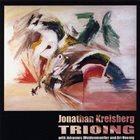 JONATHAN KREISBERG Trioing album cover