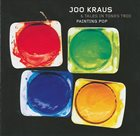 JOO KRAUS Joo Kraus & Tales In Tones Trio : Painting Pop album cover