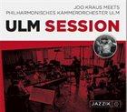 JOO KRAUS Joo Kraus Meets Philharmonisches Kammerorchester Ulm : Ulm Session album cover