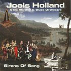 JOOLS HOLLAND Jools Holland & His Rhythm & Blues Orchestra : Sirens Of Song album cover