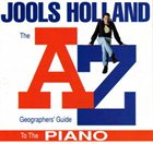 JOOLS HOLLAND The A-Z Geographers' Guide to the Piano album cover