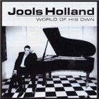 JOOLS HOLLAND World of His Own album cover