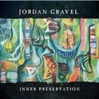 JORDAN GRAVEL Inner Preservation album cover
