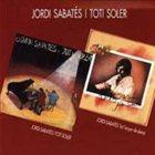 JORDI SABATÉS Jordi Sabates i Toti Soler / Tot l'enyor de demà album cover