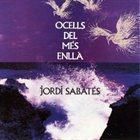 JORDI SABATÉS Ocells Del Més Enllà album cover