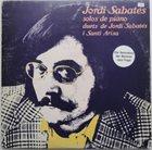 JORDI SABATÉS Solos De Piano, Duets De Jordi Sabatés I Santi Arisa album cover
