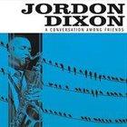 JORDON DIXON A Conversation Among Friends album cover