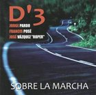 JORGE PARDO D'3: Sobre la marcha album cover