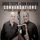 JORIS TEEPE Joris Teepe & Don Braden : Conversations album cover