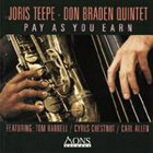JORIS TEEPE Joris Teepe - Don Braden Quintet ‎: Play As You Earn album cover