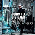 JORIS TEEPE We Take No Prisoners album cover