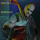 JORIS TEEPE Workaholic album cover