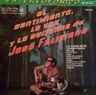 JOSÉ FELICIANO El Sentimiento, La Voz Y La Guitarra De José Feliciano album cover