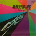 JOSÉ FELICIANO En Mi Soledad * No Llores Más (aka José Feliciano) album cover