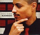 JOSÉ JAMES Blackmagic album cover