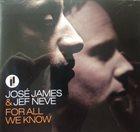 JOSÉ JAMES José James, Jef Neve : For All We Know album cover