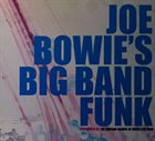 JOSEPH BOWIE Joe Bowie, The Lucerne School Of Music Big Band : Joe Bowie's Big Band Funk album cover