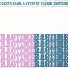 JOSEPH F. LAMB A Study In Classic Ragtime album cover