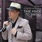 JOSEPH HOWELL Time Made To Swing album cover