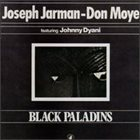 JOSEPH JARMAN Joseph Jarman - Don Moye Featuring Johnny Dyani : Black Paladins album cover