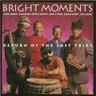 JOSEPH JARMAN Bright Moments - Return Of The Lost Tribes album cover