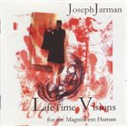 JOSEPH JARMAN LifeTime Visions (For The Magnificent Human) album cover