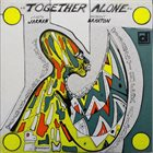 JOSEPH JARMAN Joseph Jarman / Anthony Braxton ‎: Together Alone album cover