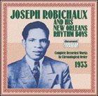 JOSEPH ROBECHAUX (JOE ROBICHAUX) Joseph Robichaux & His New Orleans Rhythm Boys 1933 album cover
