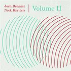 JOSH BENNIER Josh Bennier and Nick Kyritsis : Volume II album cover
