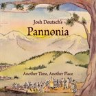 JOSH DEUTSCH'S PANNONIA Another Time, Another Place album cover