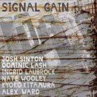 JOSH SINTON Josh Sinton & Dominic Lash & Ingrid Laubrock & Nate Wooley & Alex Ward : Signal Gain album cover