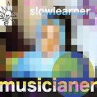 JOSH SINTON Musicianer (Sinton / Ajemian / Taylor)  : Slow Learner album cover