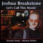 JOSHUA BREAKSTONE Let's Call This Monk! album cover