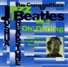 JOSHUA BREAKSTONE Oh! Darling - the composition of the Beatles vol.2 album cover